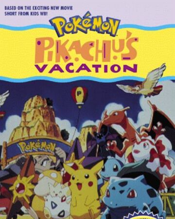 Pk001 Pikachu S Vacation Pokemon Wiki Fandom