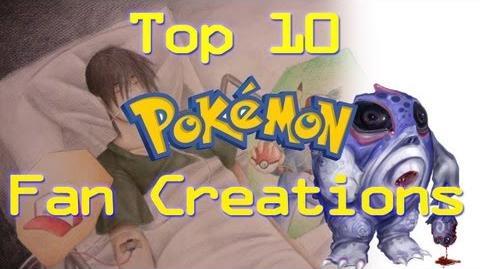 Top 10 Pokémon Fan Creations