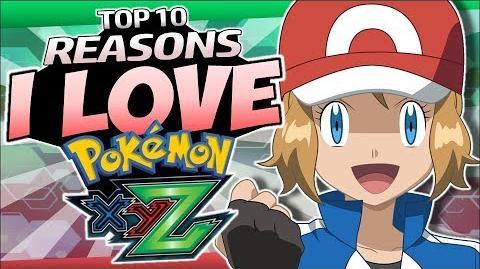Top 10 Reasons I LOVE the Pokémon XYZ Anime