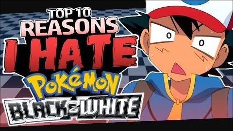 Top 10 Reasons I HATE the Pokemon Black and White Series