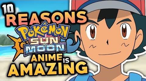 10 Reasons The Pokemon Sun & Moon Anime Is AMAZING