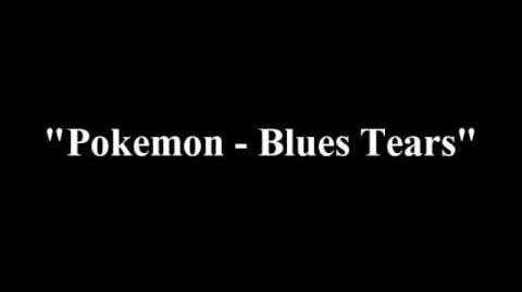 """""""Pokemon Blues tears"""""""