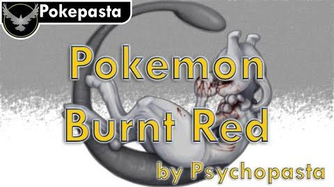 Pokepasta Pokemon Burnt Red by Pyschopasta