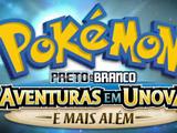 Pokémon Preto e Branco: Aventuras em Unova e Mais Além
