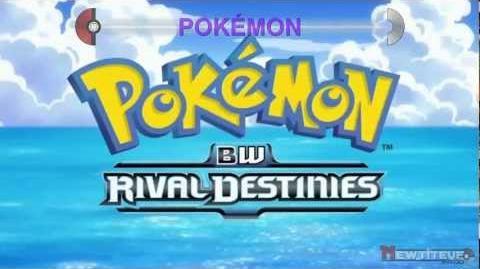 Pokémon BW Rival Destinies - Opening - Season 15 - Black and White