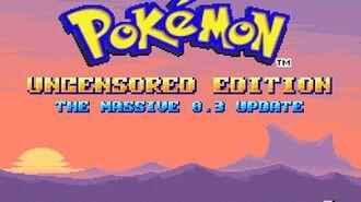 Pokémon Uncensored Edition 0.3 Release Trailer