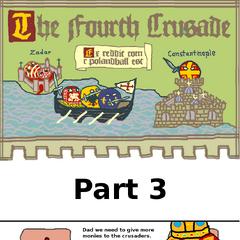 Fourth Crusade part three