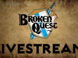 Broken Quest Livestream