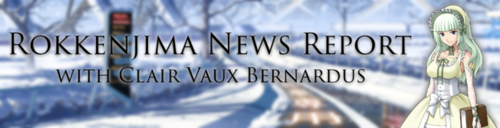 Rokkenjima News Report Winter Edition