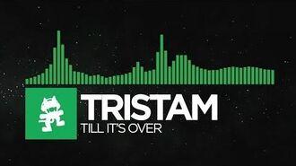 -Glitch Hop or 110BPM- - Tristam - Till It's Over -Monstercat Release-