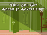 How Zhu Get Ahead In Advertising