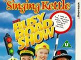 The Singing Kettle - The Busy Road Show