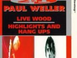Paul Weller: Live Wood/Highlights And Hang Ups