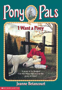 Pony Pals 1 I Want a Pony cover