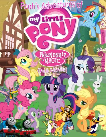 File:Pooh's Adventures of My Little Pony Friendship is Magic (Full Movie) Poster.jpg