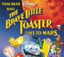 Yogi Bear and the Brave Little Toaster Goes to Mars