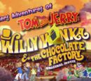 Tino's Adventures of Tom and Jerry: Willy Wonka and the Chocolate Factory