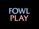 Fowl Play/Transcript