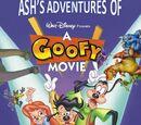 Ash's Adventures of A Goofy Movie