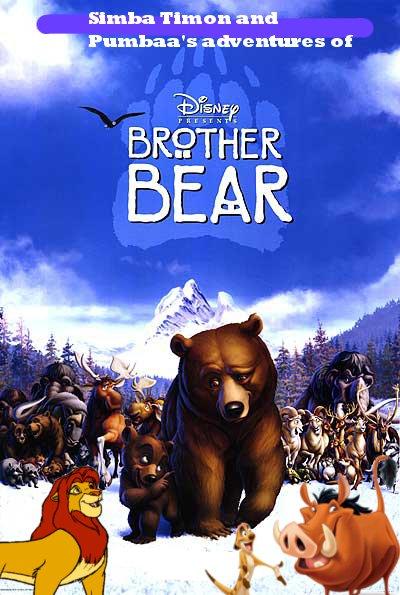 Simba Timon and Pumbaa's adventures of Brother Bear Poster