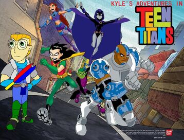 Kyle's Adventures in Teen Titans