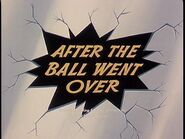 After the Ball Went Over Title Card