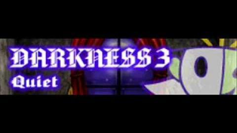 DARKNESS 3 「Quiet」