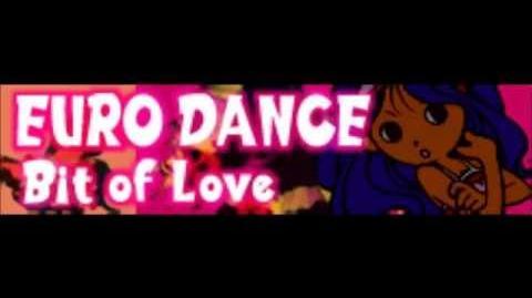 EURODANCE「Bit of Love」