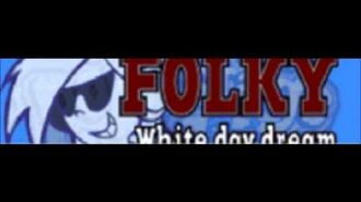 FOLKY 「White day dream ~白昼夢~」