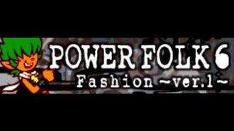 POWER FOLK 6 「Fashion」