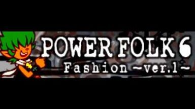 POWER FOLK 6 「Fashion」
