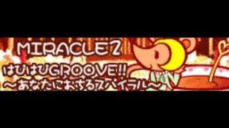 MIRACLE 2 「はぴはぴGROOVE!!~あなたにおちるスパイラル~」