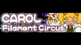 CAROL HD 「Filament Circus LONG」
