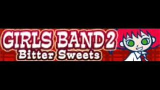 GIRLS BAND 2 「Bitter Sweets」