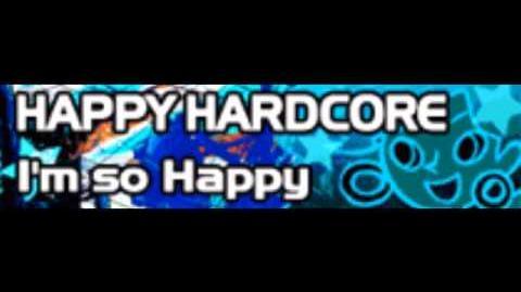 HAPPY HARDCORE 「I'm so Happy (kors k REmix)」
