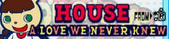 8 HOUSE