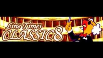 CLASSIC 8 「Line Times」