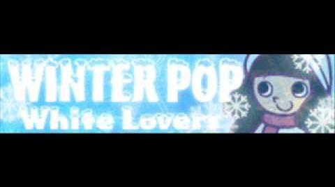 WINTER POP 「White Lovers GB Version」