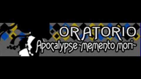 ORATORIO 「Apocalypse ~memento mori~」