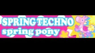 SPRING TECHNO 「spring pony」