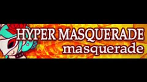 HYPER MASQUERADE 「masquerade」