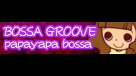 BOSSA GROOVE 「papayapa bossa」