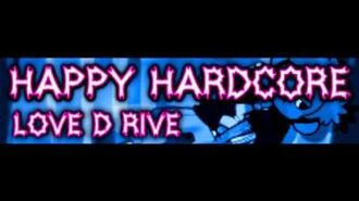HAPPY HARDCORE 「LOVE D RIVE (The other remix)」