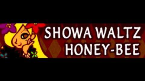 SHOWA WALTZ 「HONEY-BEE LONG」