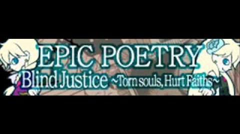 EPIC POETRY 「Blind Justice ~Torn souls, Hurt Faiths~」