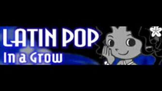 LATIN POP 「In a Grow」