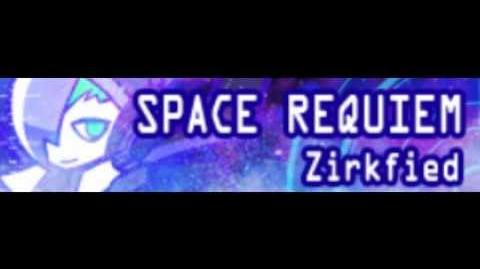 SPACE REQUIEM HD 「Zirkfied」