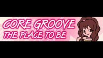 CORE GROOVE 「THE PLACE TO BE」