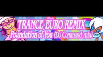 TRANCE EURO REMIX 「Foundation of You (DJ Command mix)」