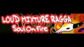 LOUD MIXTURE RAGGA 「Soul On Fire」